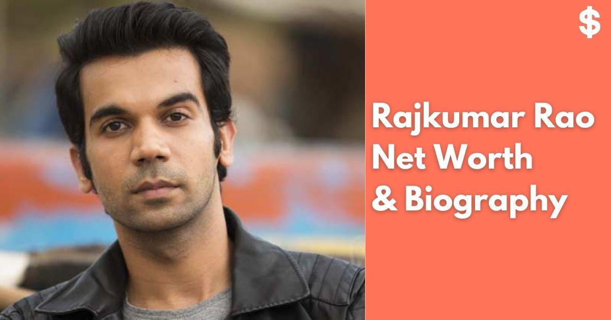 Rajkumar Rao Net Worth | Income, Salary, Property | Biography