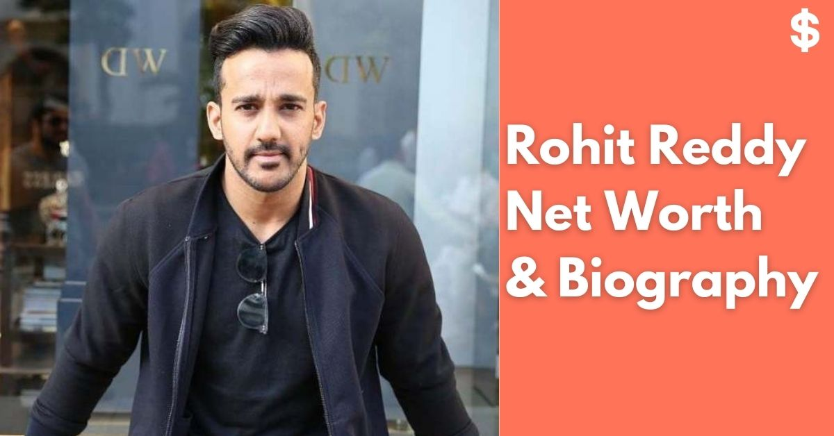 Rohit Reddy Net Worth | Income, Salary, Property | Biography