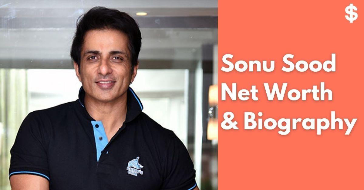 Sonu Sood Net Worth | Income, Salary, Property | Biography