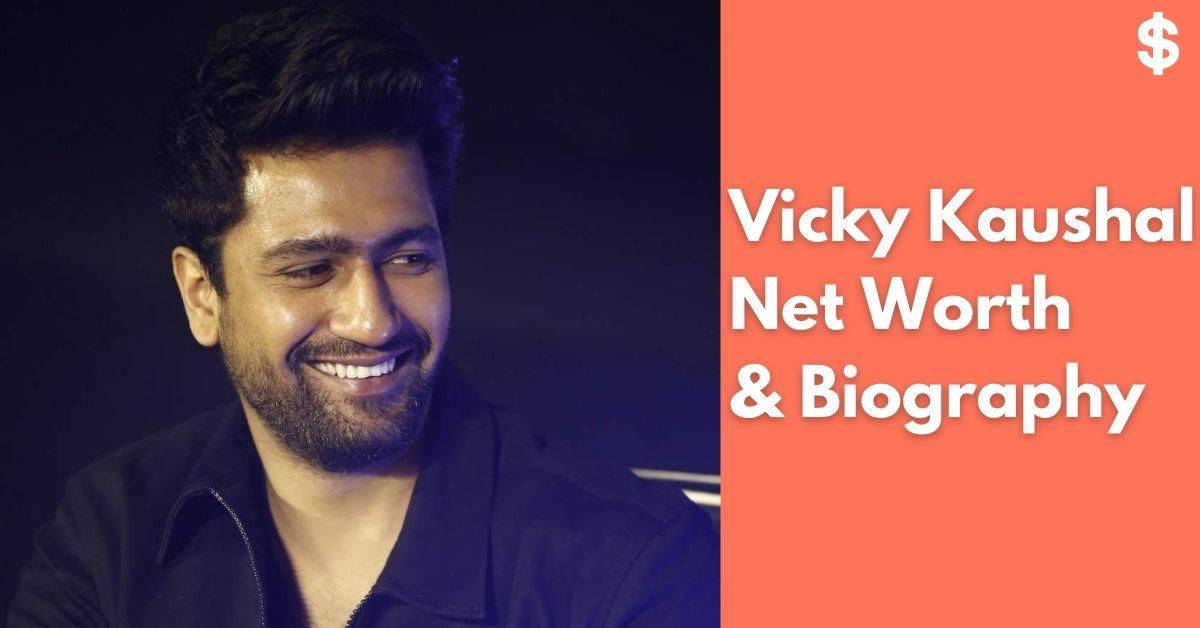 Vicky Kaushal Net Worth   Income, Salary, Property   Biography