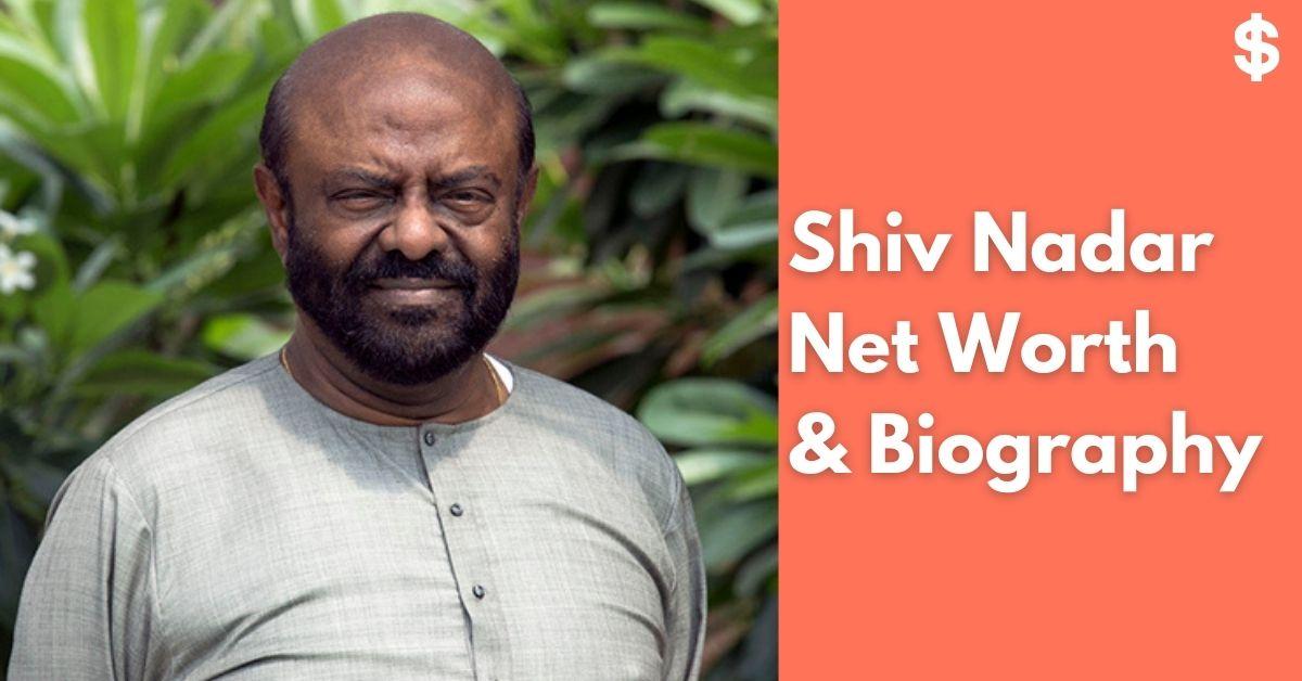 Shiv Nadar Net Worth | Income, Salary, Property | Biography