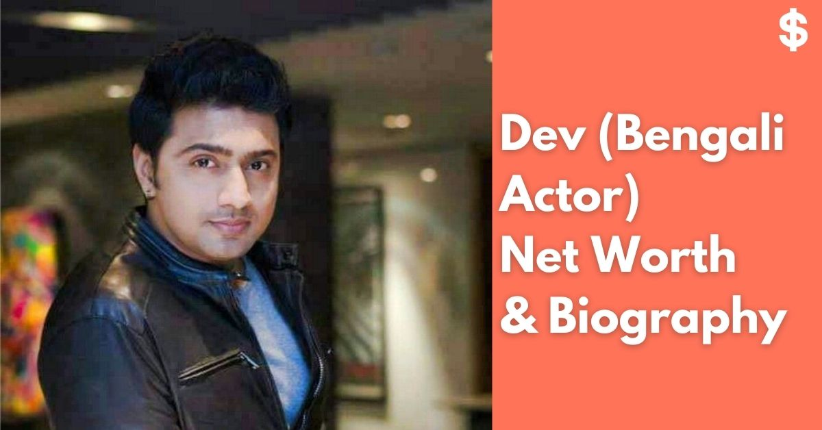 Dev (Bengali Actor) Net Worth | Income, Salary, Property | Biography