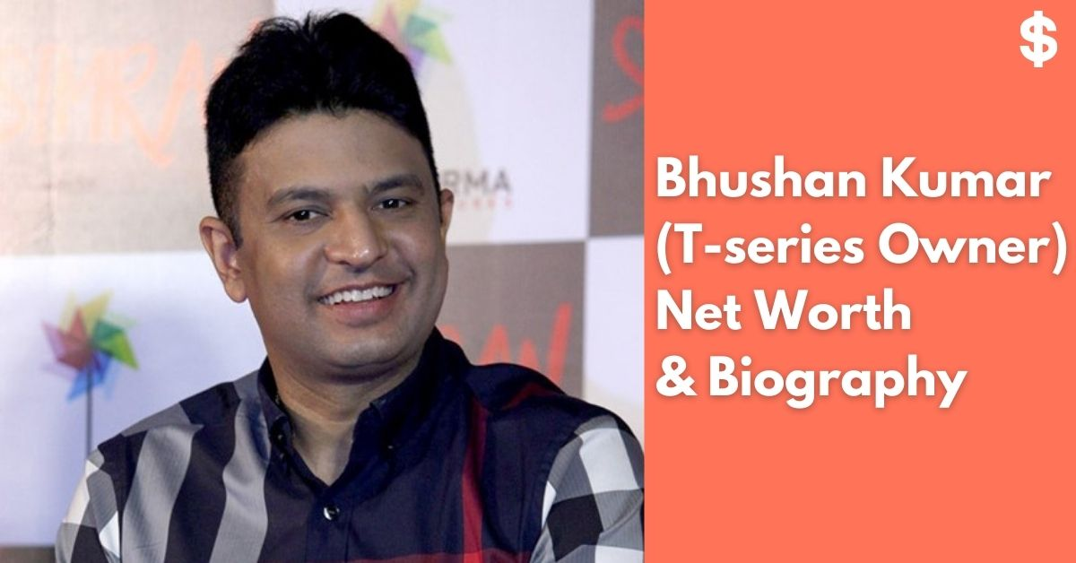 Bhushan Kumar (T-series Owner) Net Worth | Income, Salary, Property | Biography