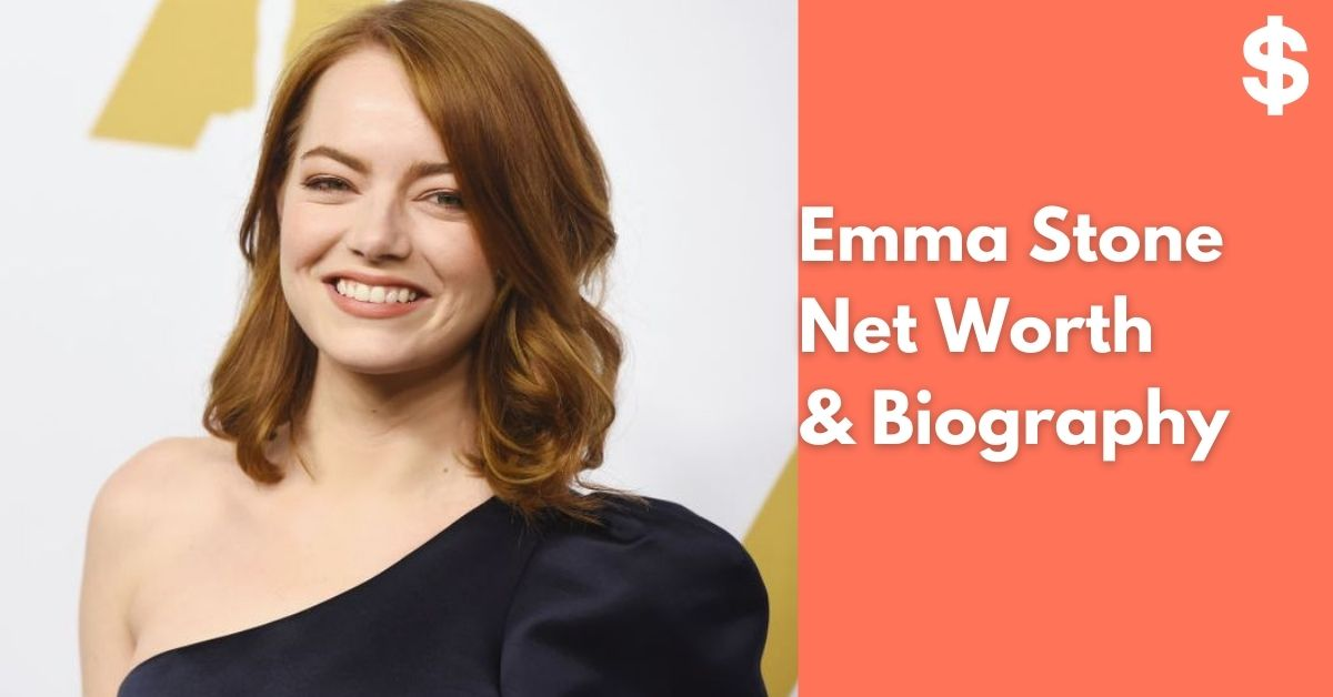 Emma Stone Net Worth Income, Salary, Property Biography