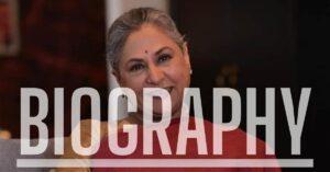 Jaya Bachchan's Bio
