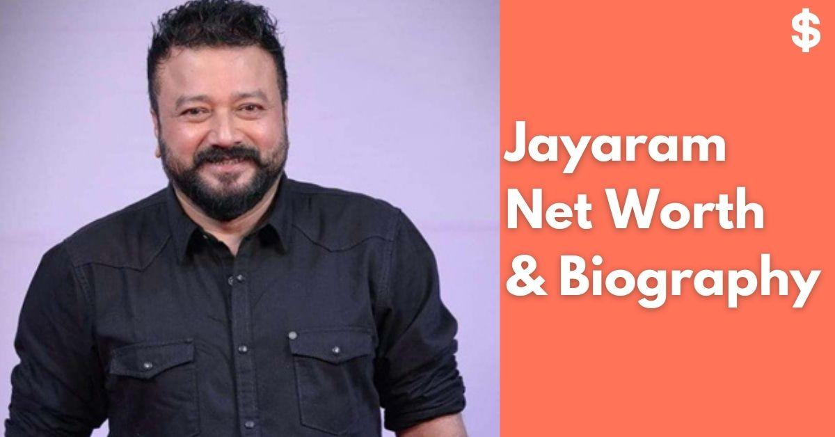 Jayaram Net Worth | Income, Salary, Property | Biography