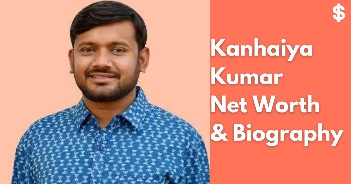 Kanhaiya Kumar Net Worth | Income, Salary, Property | Biography