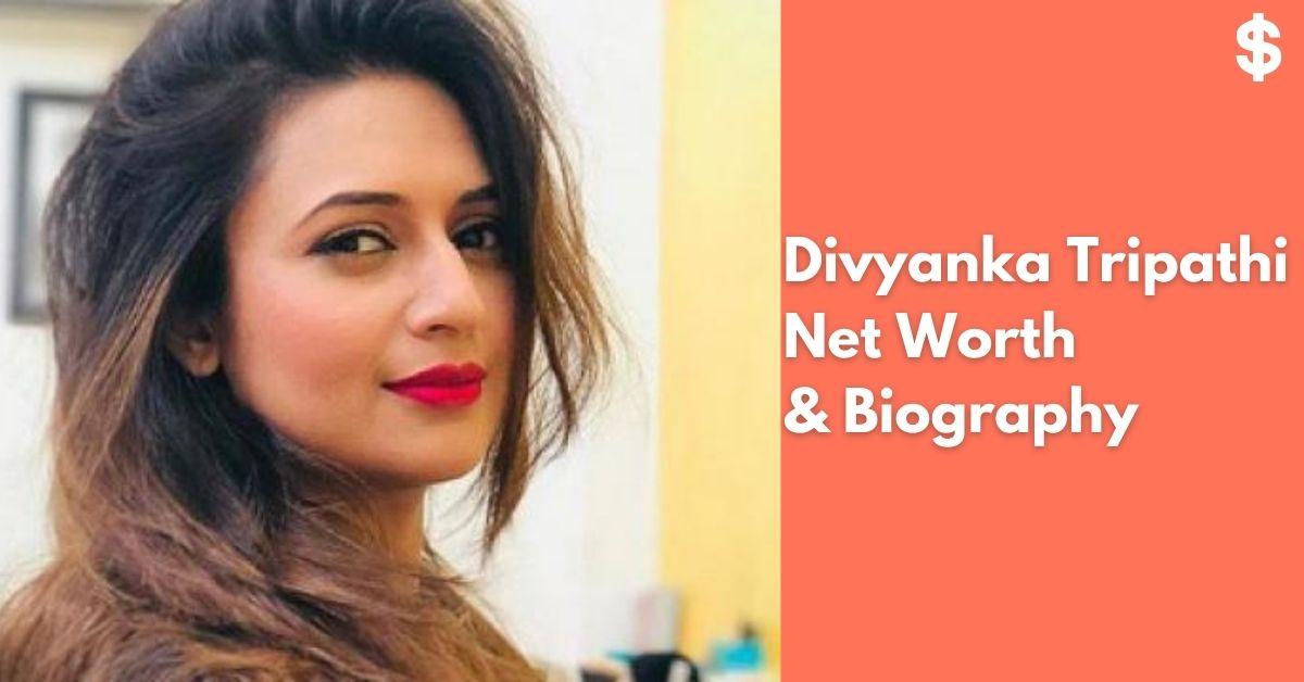 Divyanka Tripathi Net Worth | Income, Salary, Property | Biography