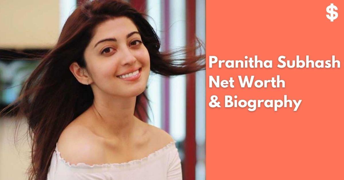 Pranitha Subhash Net Worth | Income, Salary, Property | Biography