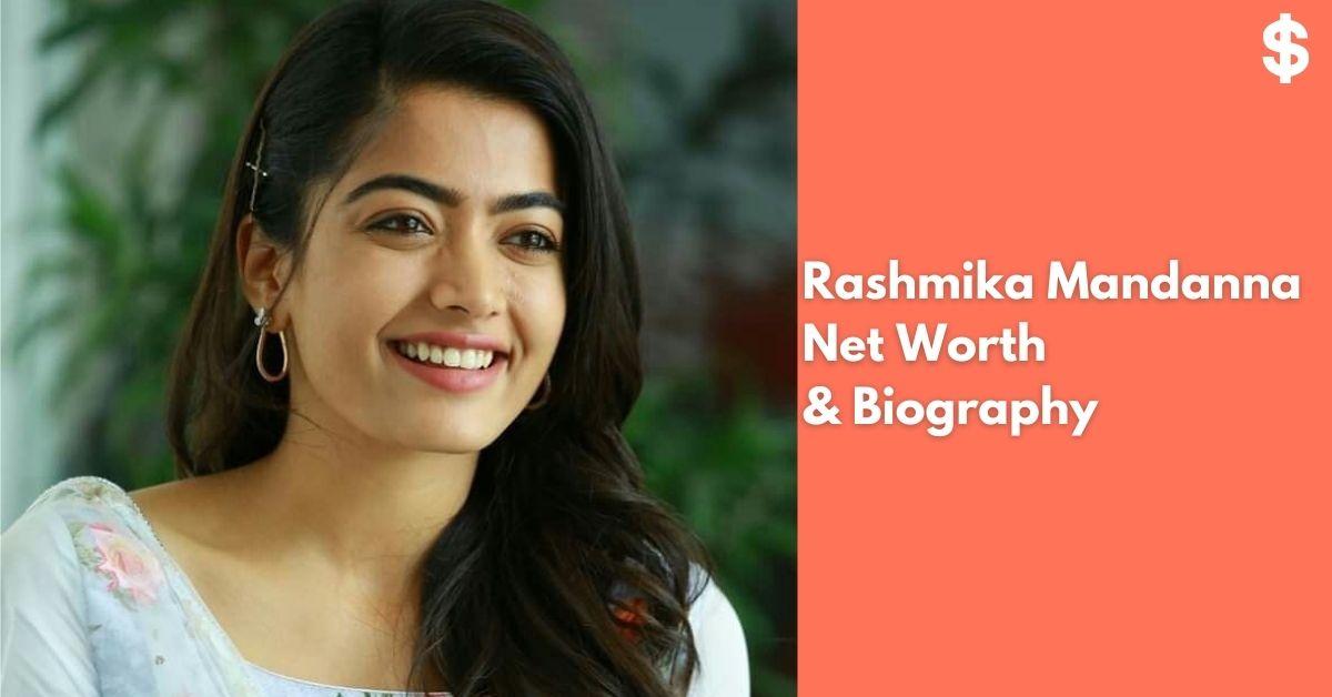 Rashmika Mandanna Net Worth | Income, Salary, Property | Biography
