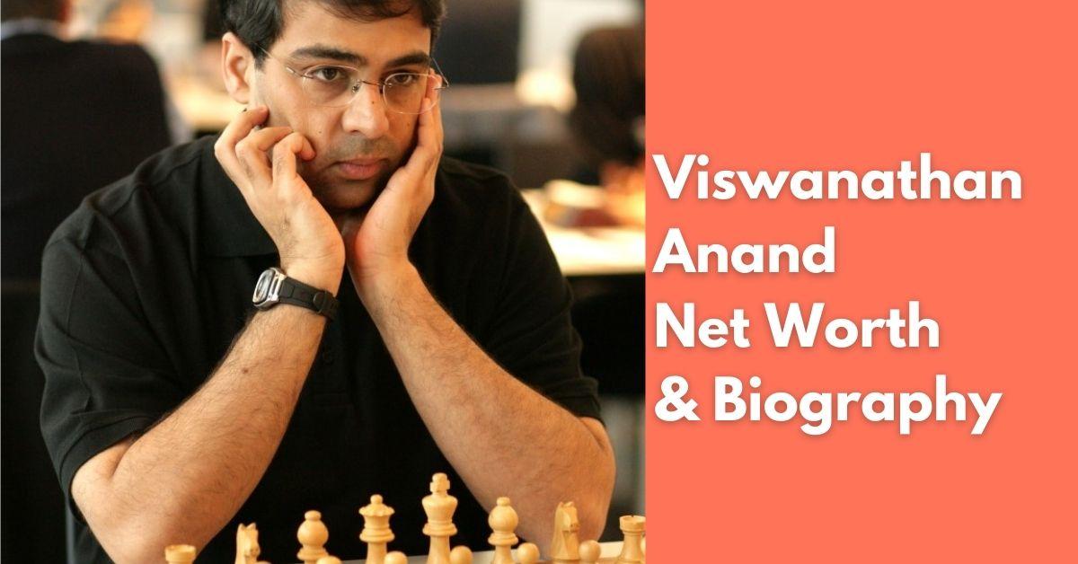 Viswanathan Anand Net Worth | Income, Salary, Property | Biography