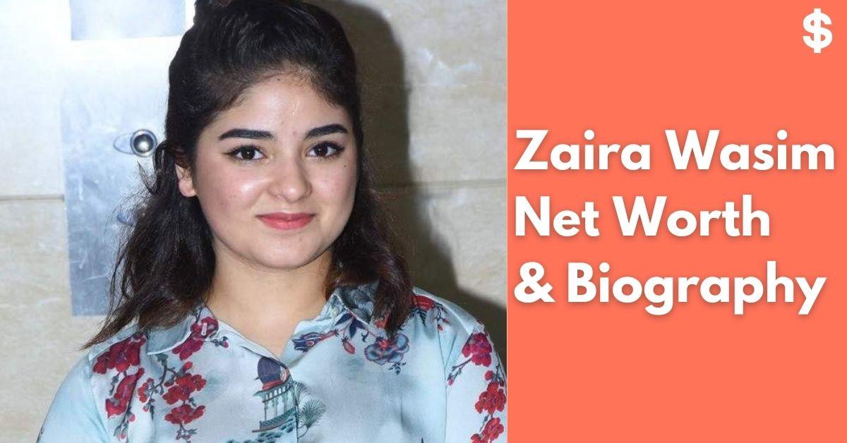 Zaira Wasim Net Worth | Income, Salary, Property | Biography