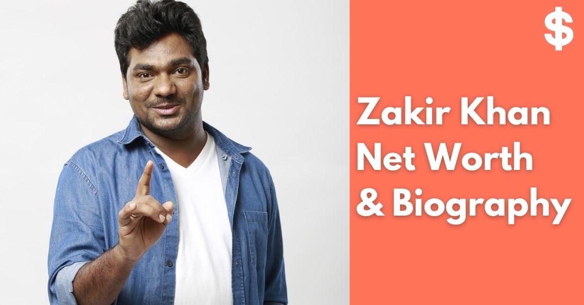 Zakir Khan Net Worth | Income, Salary, Property | Biography