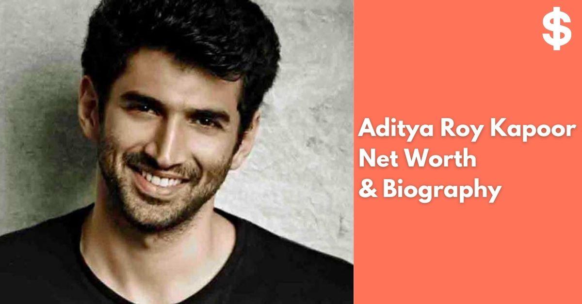 Aditya Roy Kapoor Net Worth | Income, Salary, Property | Biography