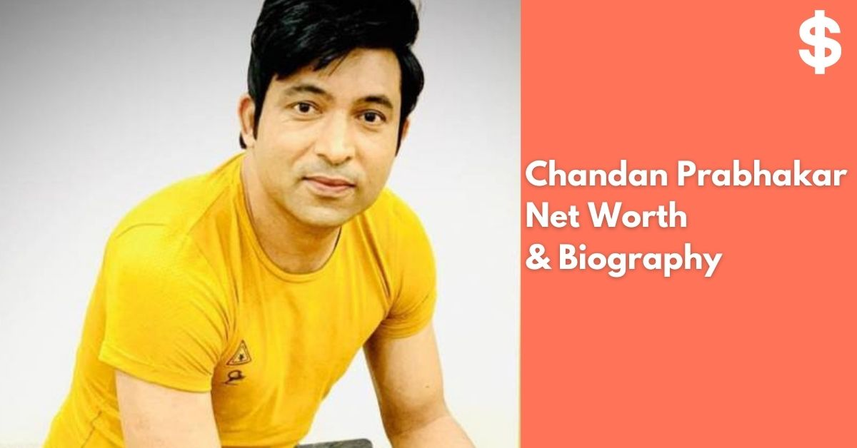 Chandan Prabhakar Net Worth | Income, Salary, Property | Biography