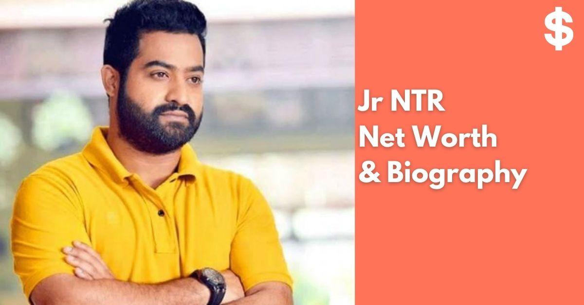 N. T. Rama Rao, Jr NTR Net Worth | Income, Salary, Property | Biography