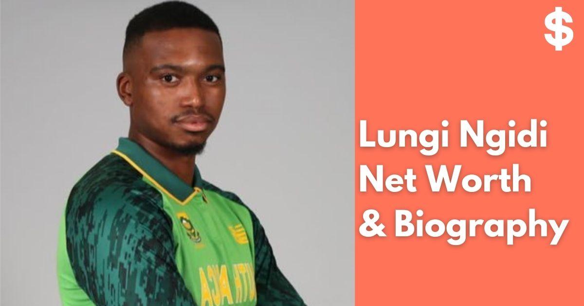 Lungi Ngidi Net Worth   Income, Salary, Property   Biography