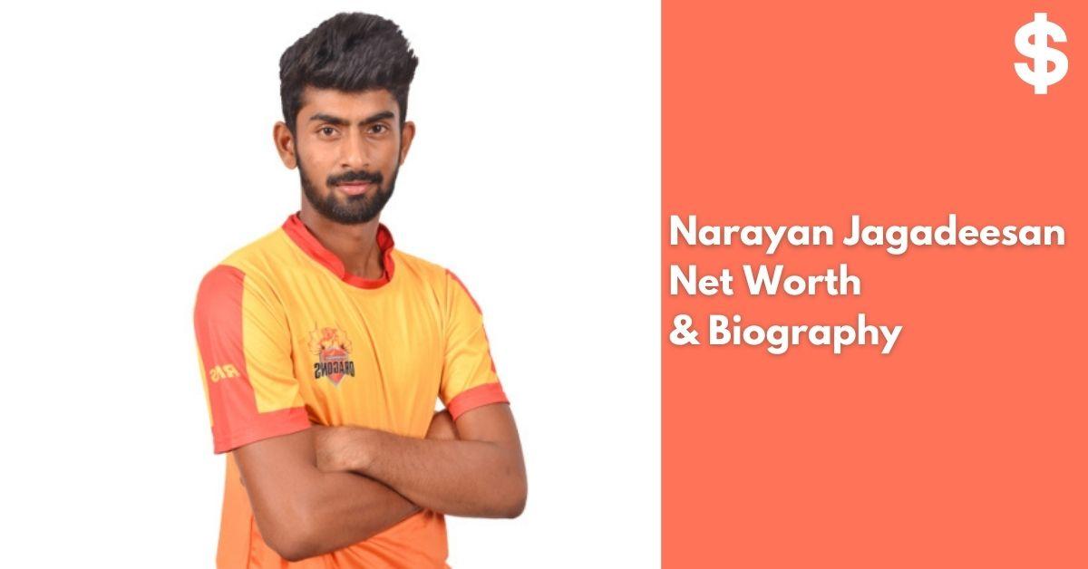 Narayan Jagadeesan Net Worth | Income, Salary, Property | Biography
