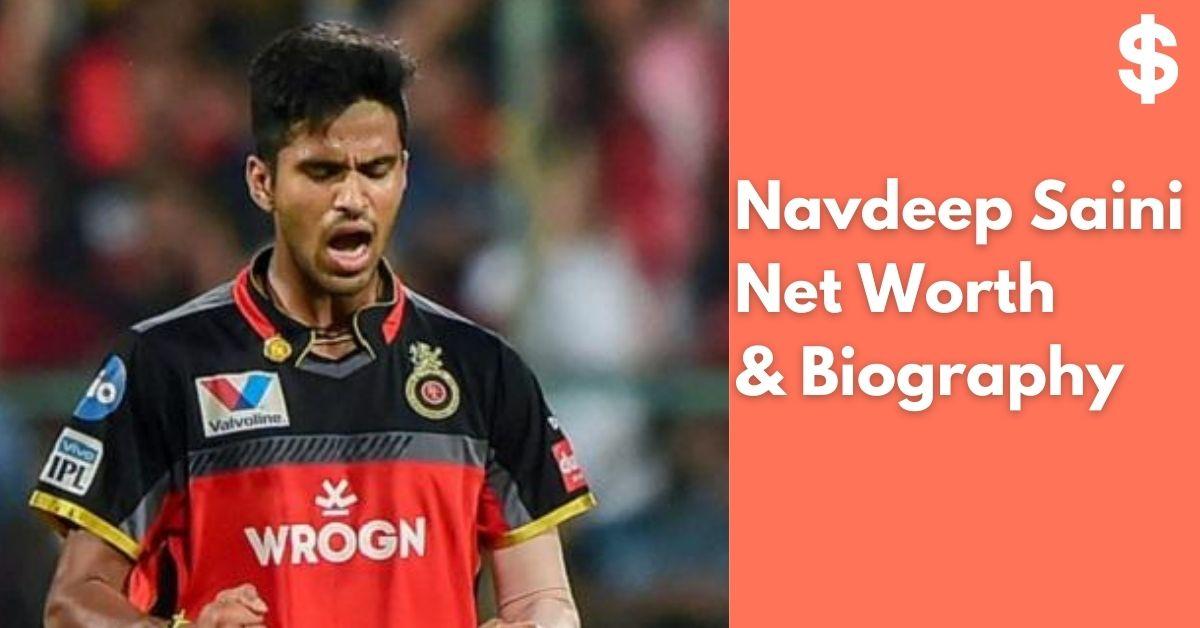 Navdeep Saini Net Worth | Income, Salary, Property | Biography