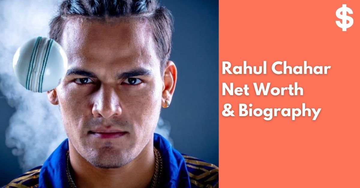 Rahul Chahar Net Worth | Income, Salary, Property | Biography