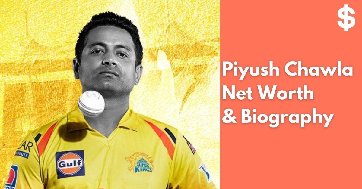 Piyush Chawla Net Worth | Income, Salary, Property | Biography
