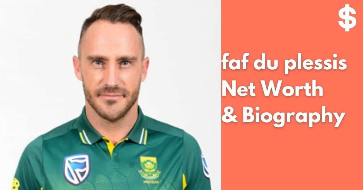 Faf du Plessis Net Worth | Income, Salary, Property | Biography
