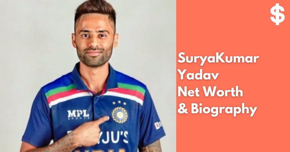 SuryaKumar Yadav Net Worth | Income, Salary, Property | Biography
