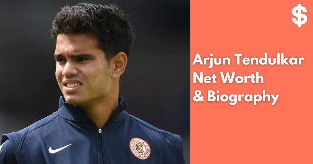 Arjun Tendulkar Net Worth | Income, Salary, Property | Biography