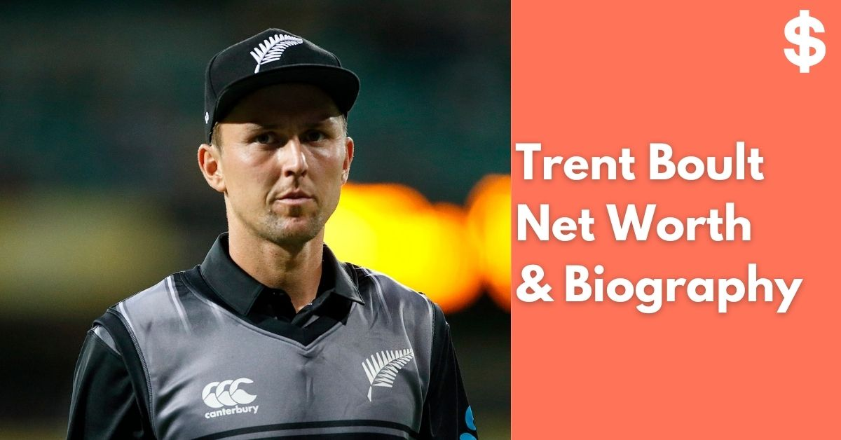 Trent Boult Net Worth | Income, Salary, Property | Biography
