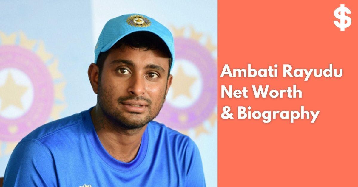 Ambati Rayudu Net Worth | Income, Salary, Property | Biography
