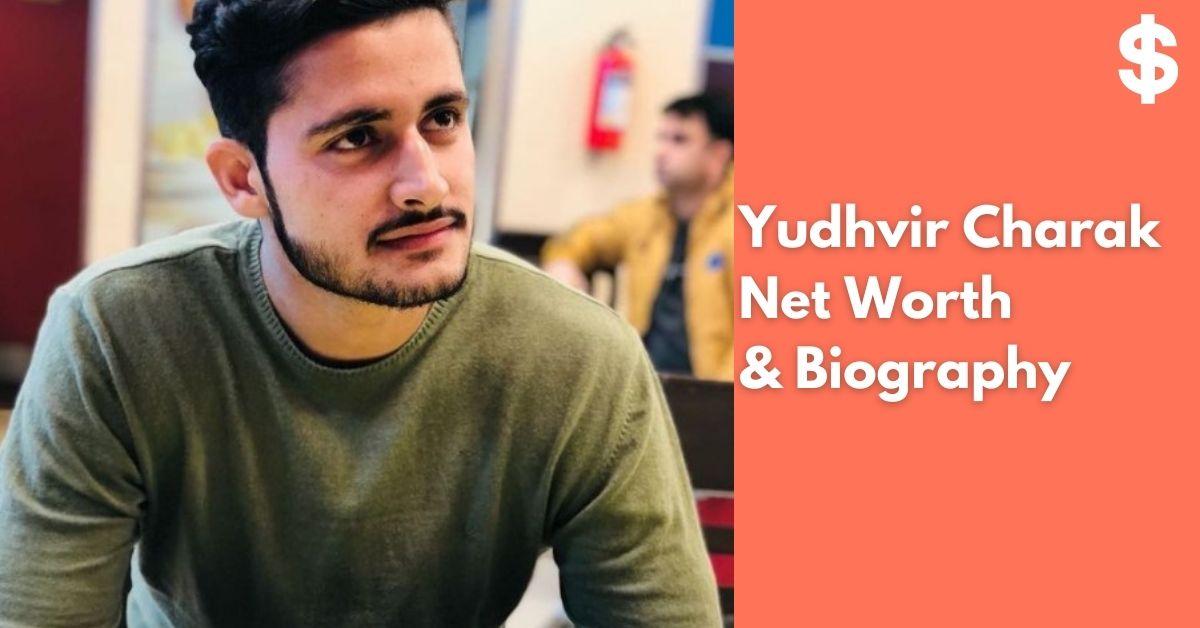 Yudhvir Charak Net Worth   Income, Salary, Property   Biography
