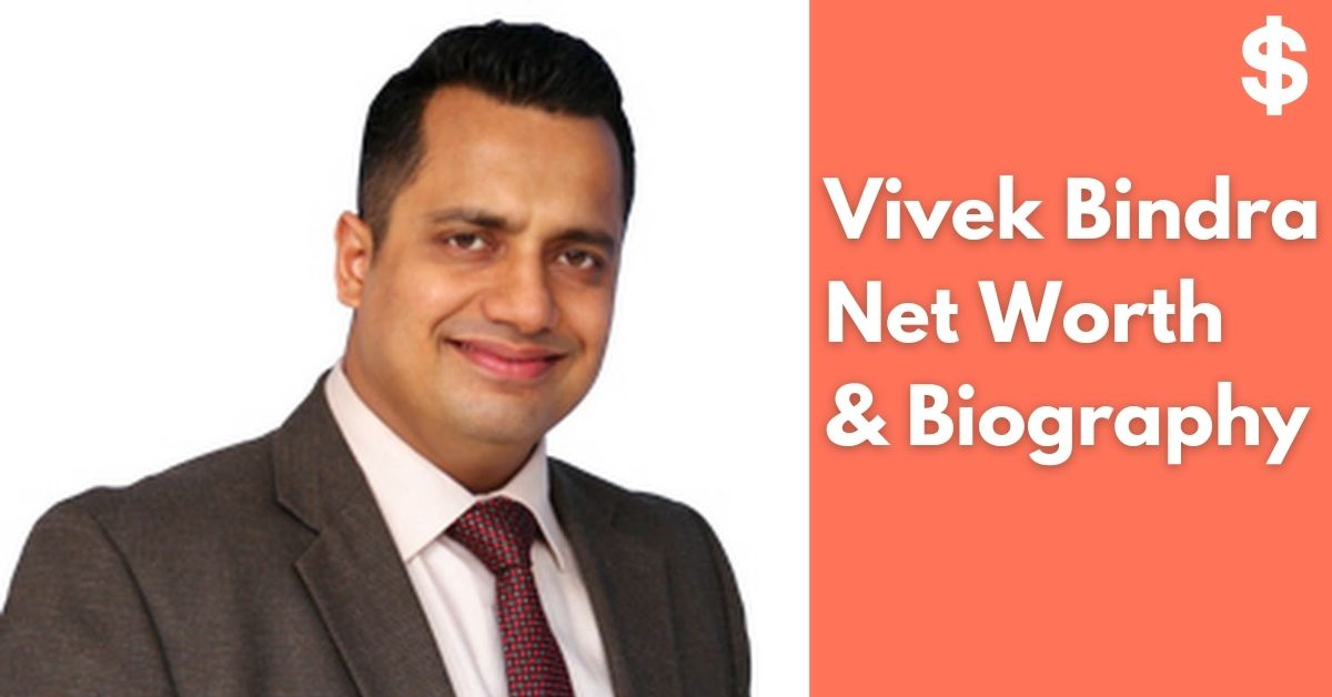 Vivek Bindra Net Worth | Income, Salary, Property | Biography