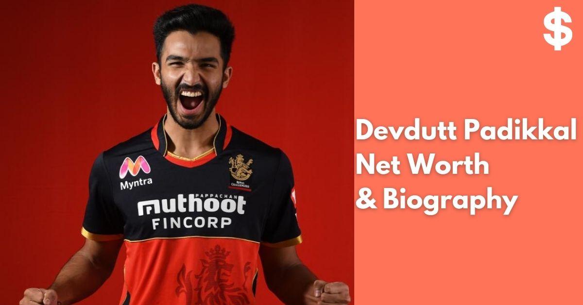 Devdutt Padikkal Net Worth | Income, Salary, Property | Biography