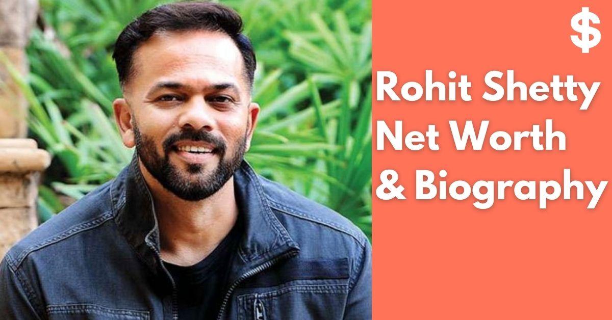 Rohit Shetty Net Worth | Income, Salary, Property | Biography