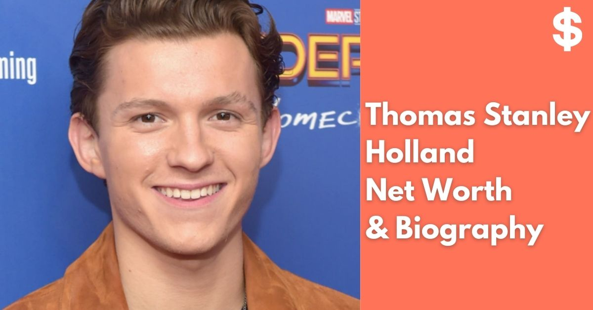 Thomas Stanley Holland Net Worth | Income, Salary, Property | Biography
