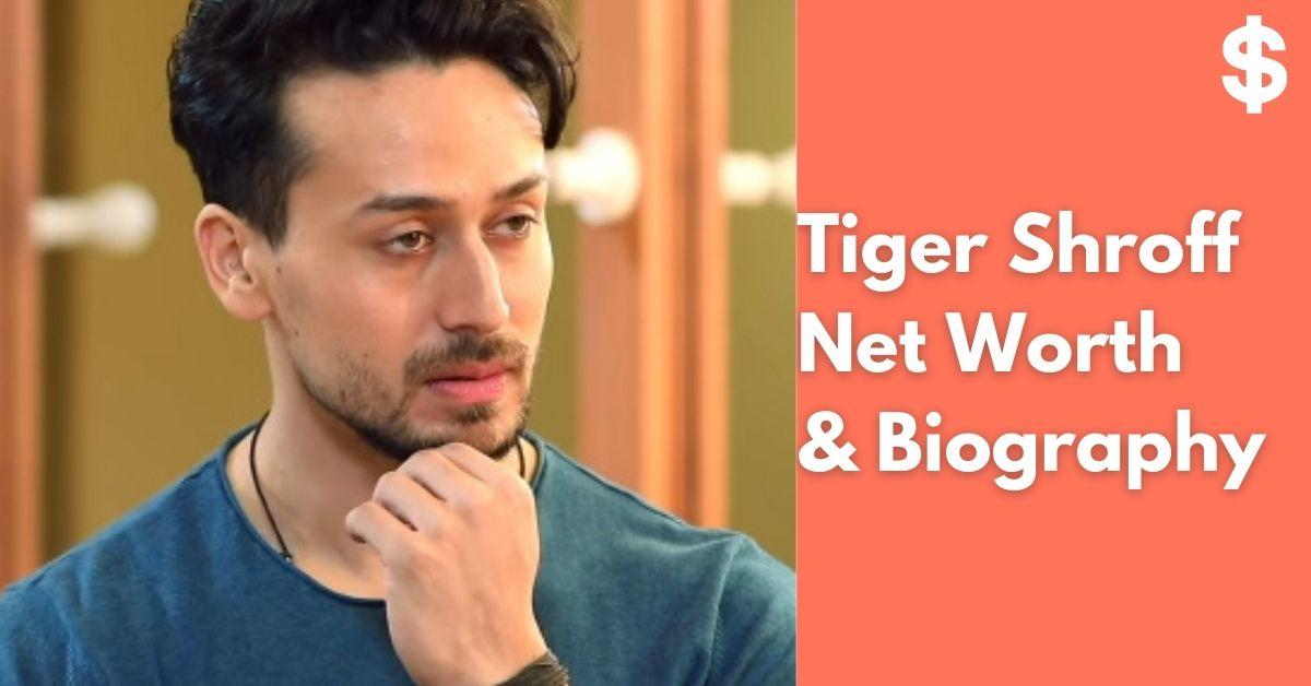 Tiger Shroff Net Worth | Income, Salary, Property | Biography