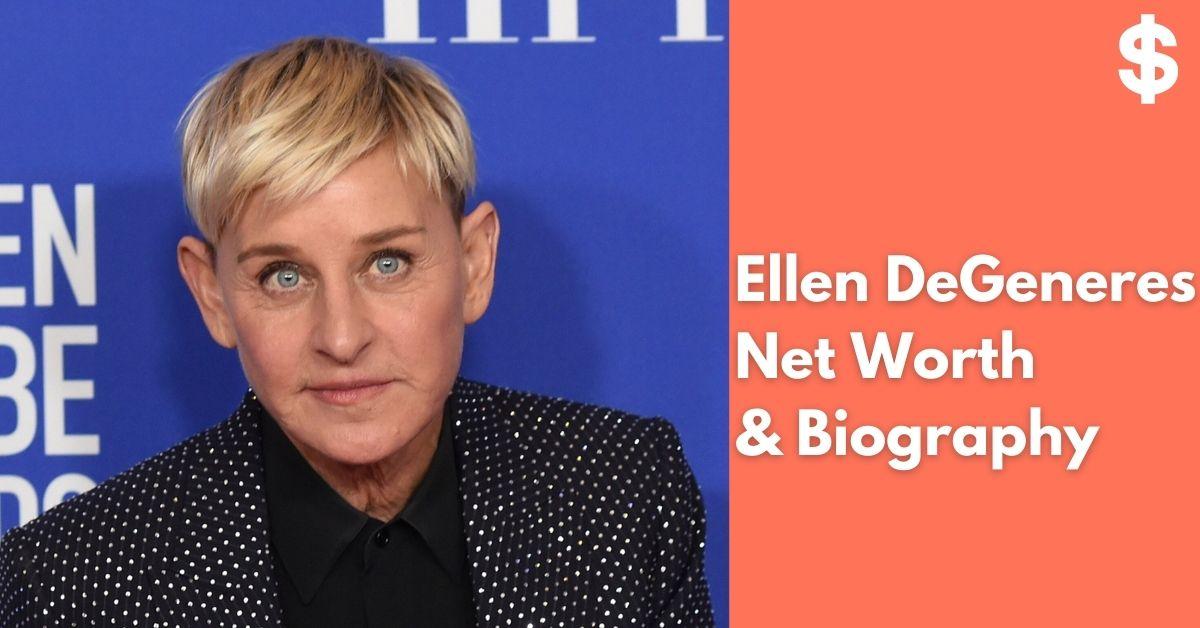 Ellen DeGeneres Net Worth | Income, Salary, Property | Biography