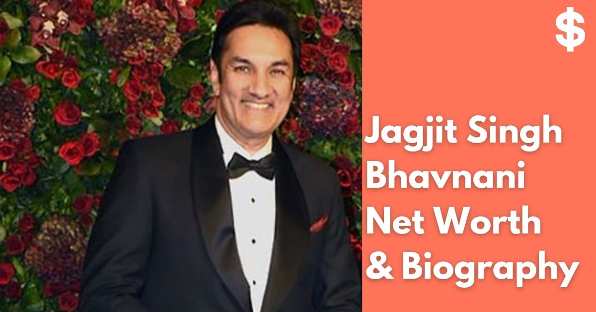 Jagjit Singh Bhavnani Net Worth | Income, Salary, Property | Biography
