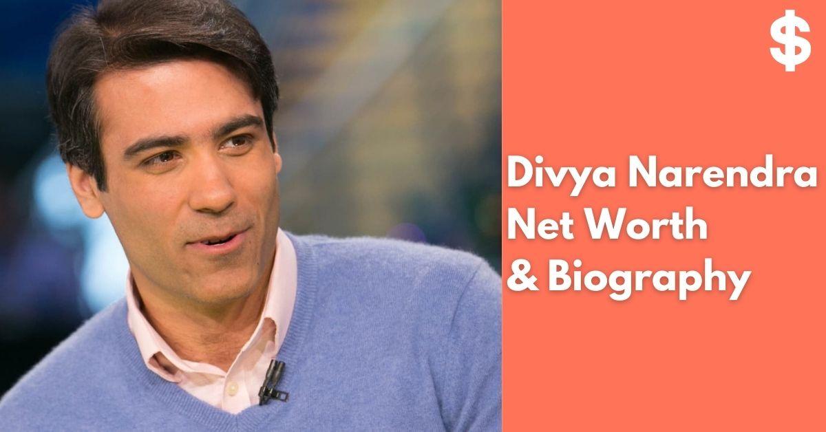 Divya Narendra Net Worth | Income, Salary, Property | Biography