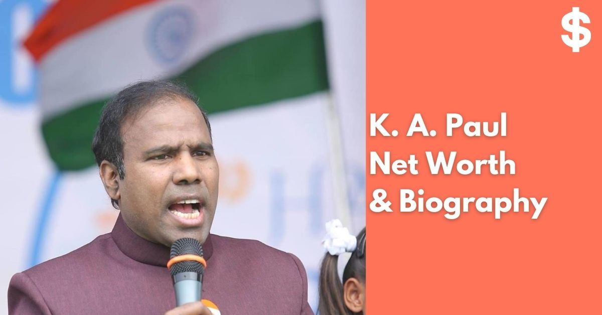 K. A. Paul Net Worth | Income, Salary, Property | Biography