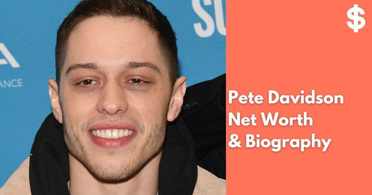 Pete Davidson Net Worth | Income, Salary, Property | Biography