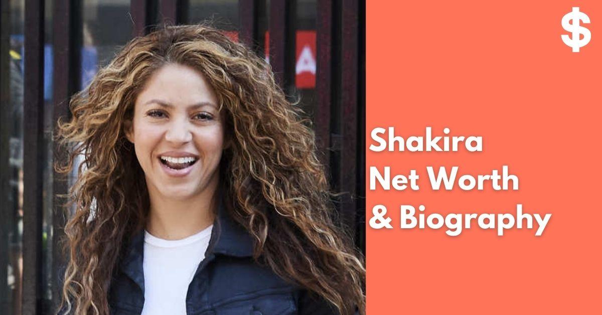 Shakira Net Worth | Income, Salary, Property | Biography