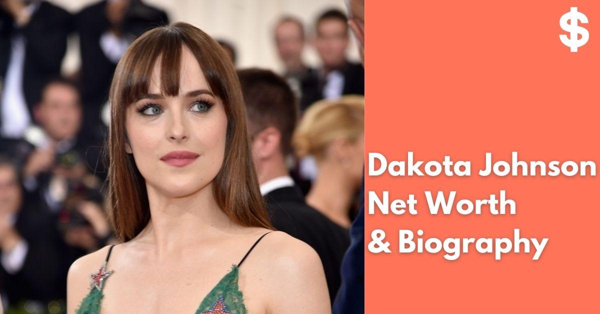 Dakota Johnson Net Worth | Income, Salary, Property | Biography